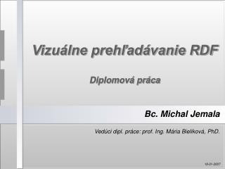 Vizu�lne preh?ad�vanie RDF Diplomov� pr�ca