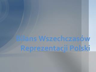 Bilans Wszechczasów Reprezentacji Polski