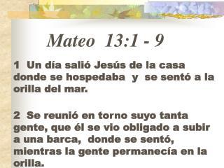 Mateo 13:1  -  9