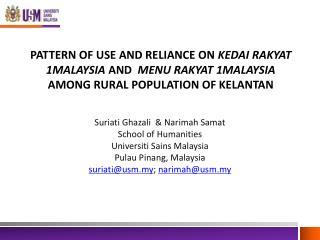 Suriati Ghazali   &  Narimah Samat School of  Humanities  Universiti Sains  Malaysia