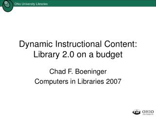Dynamic Instructional Content: Library 2.0 on a budget