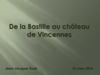 De la Bastille au château de Vincennes