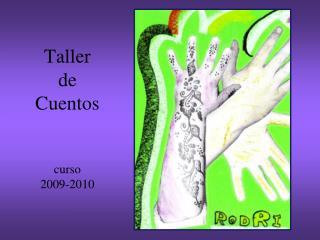 Taller de Cuentos curso  2009-2010
