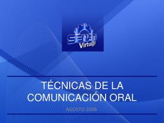 TÉCNICAS DE LA COMUNICACIÓN ORAL