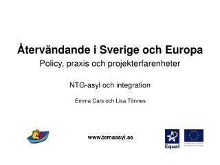 Återvändande i Sverige och Europa Policy, praxis och projekterfarenheter NTG-asyl och integration