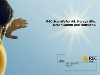 REC ScanWafer AS. Her�ya Site. Organisation and functions.