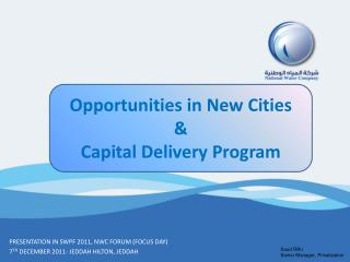PRESENTATION IN SWPF 2011, NWC FORUM FOCUS DAY 7TH DECEMBER 2011- JEDDAH HILTON, JEDDAH