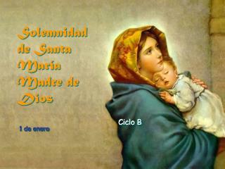 Solemnidad de Santa María Madre de Dios