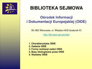 BIBLIOTEKA SEJMOWA Ośrodek Informacji  i Dokumentacji Europejskiej (OIDE)