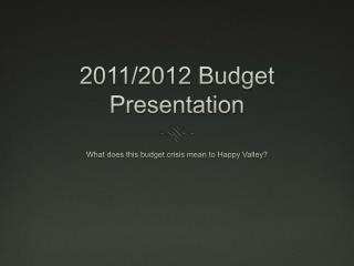 What does this budget crisis mean to Happy Valley