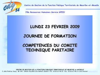 CENTRE DE GESTION DE LA FONCTION PUBLIQUE TERRITORIALE DE MEURTHE-et-MOSELLE 2, all e Pelletier Doisy   BP 340 - 54602 V