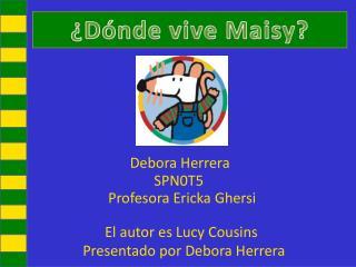 Presentado por Debora Herrera