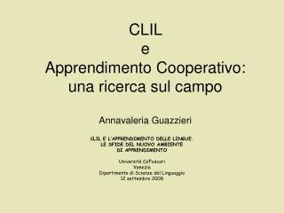 CLIL  e  Apprendimento Cooperativo:  una ricerca sul campo Annavaleria Guazzieri