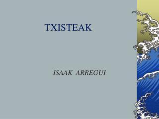 TXISTEAK