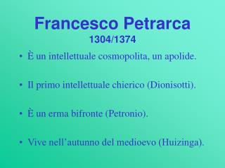 Francesco Petrarca 1304/1374