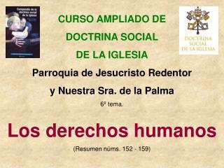 CURSO AMPLIADO DE DOCTRINA SOCIAL DE LA IGLESIA Parroquia de Jesucristo Redentor