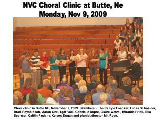 NVC Choral Clinic at Butte, Ne Monday, Nov 9, 2009