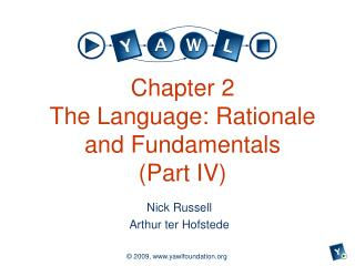 Chapter 2 The Language: Rationale and Fundamentals (Part IV)