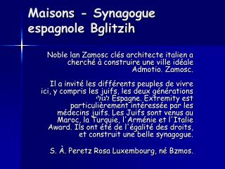 Maisons - Synagogue espagnole Bglitzih