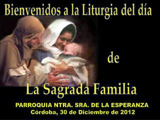 PARROQUIA NTRA. SRA. DE LA ESPERANZA  Córdoba, 30 de Diciembre de 2012