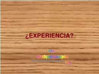 �EXPERIENCIA?