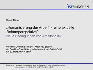 Dieter Sauer   Humanisierung der Arbeit  -  eine aktuelle Reformperspektive Neue Bedingungen von Arbeitspolitik    Works