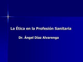 La Ética en la Profesión Sanitaria