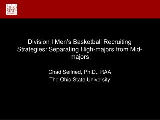 Division I Men s Basketball Recruiting Strategies: Separating High-majors from Mid-majors