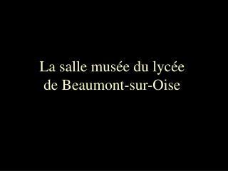 La salle musée du lycée de Beaumont-sur-Oise