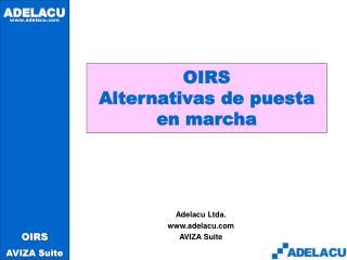 OIRS Alternativas de puesta en marcha