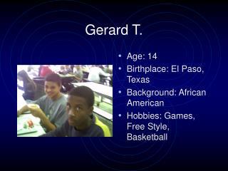 Gerard T.