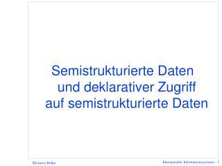 Semistrukturierte Daten und deklarativer Zugriff auf semistrukturierte Daten