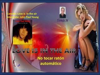 Canci�n: Love is  in the air Interprete: John Paul Young