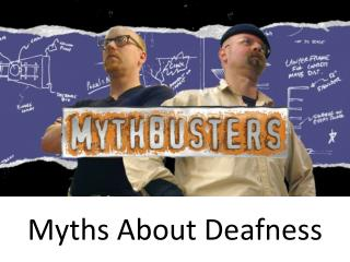 Myths About Deafness
