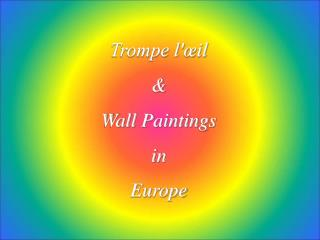 Trompe l'œil & Wall Paintings in Europe