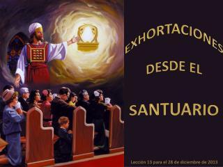 EXHORTACIONES DESDE EL  SANTUARIO