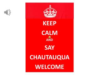 KEEP Calm And Say Chautauqua welcome