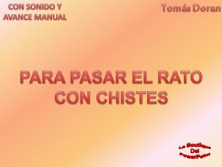 PARA PASAR EL RATO CON CHISTES