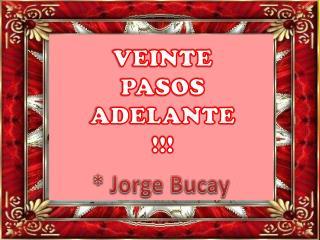 VEINTE PASOS ADELANTE !!!