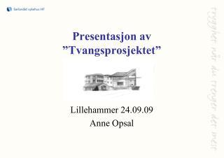 """Presentasjon av  """"Tvangsprosjektet"""""""