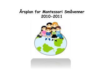 �rsplan for Montessori Sm�venner 2010-2011