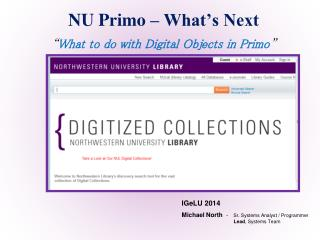 "NU Primo –  What's Next "" W hat to do with Digital Objects in Primo """