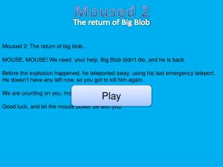 Moused 2; The return of big blob..