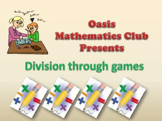 Oasis Mathematics Club Presents