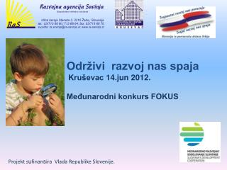 Održivi  razvoj nas spaja  Kruševac 14.jun 2012. Međunarodni konkurs FOKUS