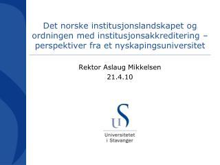 Rektor Aslaug Mikkelsen 21.4.10