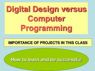 Digital Design versus  Computer Programming