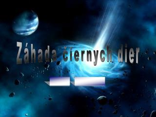 Záhada čiernych dier