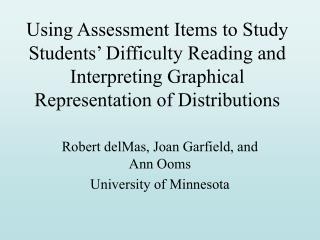 Robert delMas, Joan Garfield, and Ann Ooms University of Minnesota