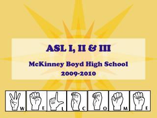 ASL I, II & III